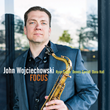 "Saxophonist/Composer John Wojciechowski's ""Focus"" Due for September 18 Release by Origin Records"