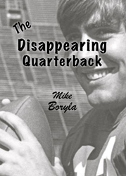 The Disappearing Quarterback, published by Brook Forest Voices