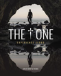 """The One: Experience Jesus"" Encourages Readers to Step Into a Personal Experience with Jesus Christ"