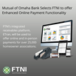 Mutual of Omaha Bank Selects FTNI to offer Enhanced Online Payment Functionality