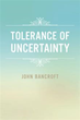 John Bancroft Examines 'Tolerance of Uncertainty' in Book