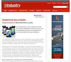 Internationally recognized manufacturing magazine Industry Today recently featured Incentive Solutions' insights on using loyalty and incentive programs to manage channel partner relationships and reach business goals.