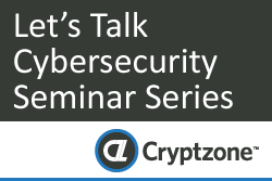 Let's Talk Cybersecurity Seminar Series
