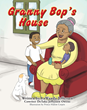 """LaWanda Jefferson's New Book """"Granny Bop's House"""" is a Creative and Heartfelt Tale About the Bond Between Family, Children and Animals."""