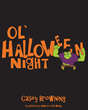 """Casey Browning's New Book """"Ol' Halloween Night"""" is a Delightful Children's Picture Book that Depicts the Fun, the Adventure, and the Awesome Creepiness of Halloween night"""
