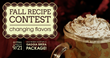 Whole Latte Love Changing Flavors Fall Recipe Contest