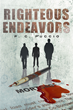 "P.C. Puccio's New Book ""Righteous Endeavors"" is a Suspenseful Thriller That Twists and Turns Through an Action Filled Plot"