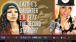 Truth Revealed by Eazy-E's Daughter E.B. Wright On Dr. Zoe Today