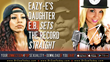 Truth Revealed by Eazy-E's Daughter E.B. On #DrZoeToday