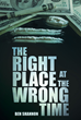 """Ben Shannon's New Book """"The Right Place at the Wrong Time"""" is an Enlightening Work about the Author's Views on the Country's Problem with Drugs"""