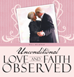 "New Book, ""Unconditional Love and Faith Observed"" Keeps a Devoted Couple's Love Journey Alive"