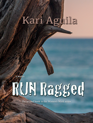 RUN Ragged, the gripping feminist suspense novel by Kari Aguila that explores the intersection between race, gender, and power.