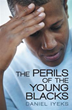 New Book Addresses 'The Perils of the Young Blacks'