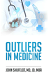 Outliers Publishing Announces New Book, Outliers in Medicine