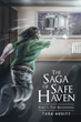 """Tara Adsitt's New Book """"The Saga of Safe Haven Part 1: The Beginning"""" is a Creatively Crafted and Vividly Illustrated Journey into the Supernatural"""