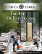 The Art Of Entertaining by Cindy Barbieri