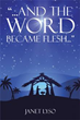 Author Janet Lyso Releases 'And the Word Became Flesh'