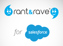 "Rant & Rave Announces ""Rant & Rave for Salesforce"" on the Salesforce AppExchange, the World's Leading Enterprise Apps Marketplace"