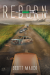 "Scott Mauck's New Book ""Reborn"" is an Entertaining and Suspenseful Work that Keeps the Reader on the Edge of their Seat!"