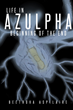 "Beethova Aspilaire's New Book ""Life in Azulpha: Beginning of the End"" is a Gritty Depiction of Gang Life"