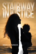 "Charlie Parker's New Book ""Stairway to Injustice"" is a Gripping 21st Century Family Drama"