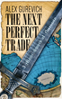 eBookIt.com Publishes New Book by Alex Gurevich: 'The Next Perfect Trade: A Magic Sword of Necessity'