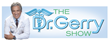 The Dr. Gerry Show, A Groundbreaking Health & Wellness Television Series To Be Announced At The Evolution of Medicine Summit at ABC Home on Wednesday, September 16, 2015