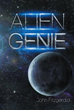 New novel, 'Alien Genie,' Creates Magical Adventure