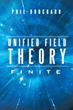Phil Bouchard releases 'Unified Field Theory: Finite'