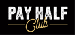 Pay Half Club Launch Exceeds Expectations