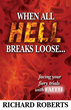 'When All Hell Breaks Loose' by Richard Roberts Is an Inspiring Look at Standing Strong When Everything Is Falling Apart