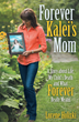 """New Book, """"Forever Kalei's Mom"""" by Lorene Holizki Offers Analysis of Life, Death, Faith and the Importance of Empathy"""