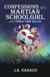 J.R. Nakken's New Memoir Reveals 'Confessions of a Martian Schoolgirl'