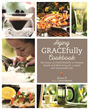 Start off 2016 by Aging GRACEfully: The Age GRACEfully Cookbook is on the forefront of anti-aging