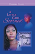"""Debreka Handy's New Book """"A Little Girl Scorned"""" is a Story of Looking for Love in All the Wrong Places and What It Takes to Break the Cycle and Become What God Intended"""