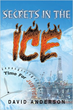 Author David Anderson exposes 'Secrets in the Ice'