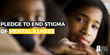 Stand With Mercy Home Against Stigma of Mental Illness