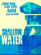 "The current movie poster for ""Shallow Water"""