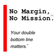 No Margin, No Mission is a national consulting practice that worked with Family Promise of North/Central Palm Beach County to develop and implement a business plan for Family Promise Auto-Motives.