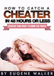 New Book Shows How To Catch a Cheater in 48 Hours or Less!