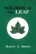 Marvin E. Brown Shares His Life as 'Soldier of the Leaf'