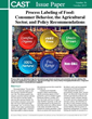 "New CAST Issue Paper, ""Process Labeling of Food: Consumer Behavior, the Agricultural Sector, and Policy Recommendations"""