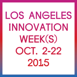 Los angeles innovation week 2015 launches with more than for Los angeles innovation consultants