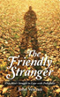 New book chronicles tale of 'The Friendly Stranger'