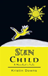 Author Kristin Downs releases 'Sun Child'