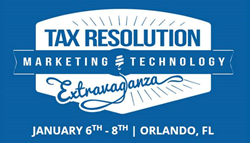 2016 Tax Resolution Marketing & Technology Extravaganza is Jan 6-8