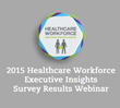 HealthcareSource and ASHHRA to Present CE-Approved Webinar on Findings of Healthcare Workforce Executive Insights Survey