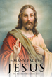 """Rahmat Mazaheri Seif, M.D.'s New Book """"The Many Faces of Jesus"""" is a Fascinating Study of Jesus Christ"""