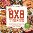 Cookbook Author/Blogger Kathy Strahs Launches Burnt Cheese Press, The 8x8 Cookbook and Kickstarter Campaign