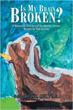 Deborah Lee MD, PhD Releases 'Is My Brain Broken?'